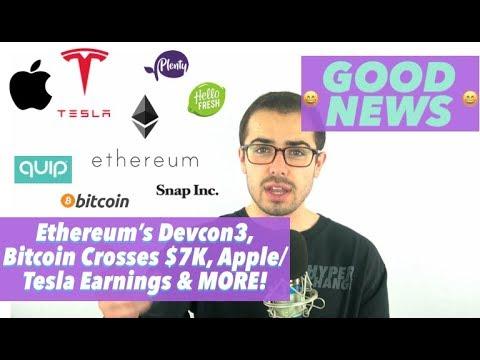 GOOD NEWS Ethereum's Devcon3, Apple/Tesla Earnings & Snap's Dancing Burger