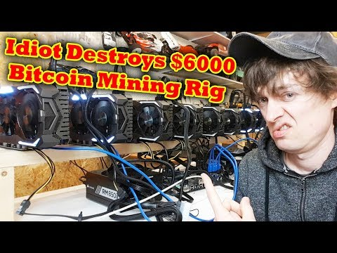Noob Destroyed $6000 Bitcoin Mining Rig