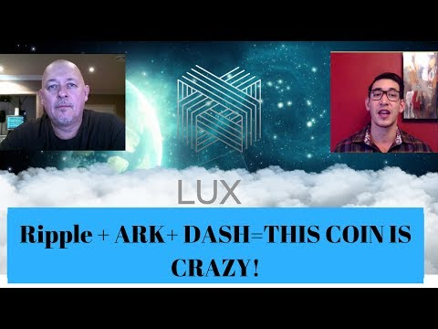 LUX = RIPPLE+ARK+DASH . UNDERVALUED GEM OF THE YEAR  $LUX