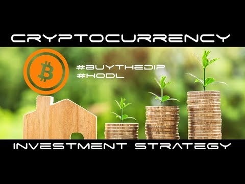 Cryptocurrency Investment Strategy For 2018 – Buy The Dip and Hold