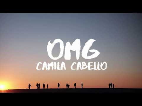 Camila Cabello – OMG (Lyrics / Lyric Video) Ft. Quavo