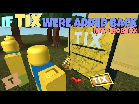 If Tix Were Added Back Into ROBLOX