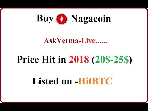 Nagacoin Price hit 20$-25$ (2018) Don't miss this coin…. youtube in hindi