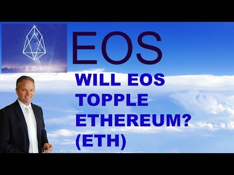 Will EOS topple Ethereum (ETH)?  Must Watch!