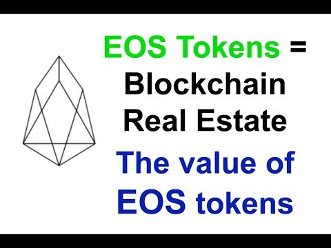 EOS = Blockchain Real Estate. How the price of EOS tokens will increase over time