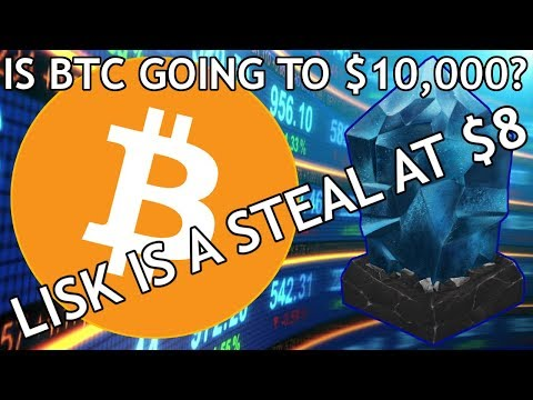 Is Bitcoin Going to $10,000? Why Lisk is a Steal at $8