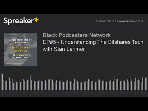 EP#5 – Understanding The Bitshares Tech with Stan Larimer