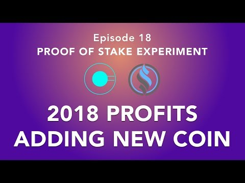Proof of stake experiment episode 18 – New Year Profits! NEW  – adding a new coin