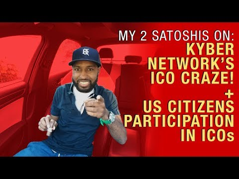 Kyber Network ICO Craze and the Unfortunate Situation US Citizens Are in w/ ICOs