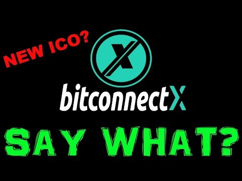 Bitconnect ICO? SAY WHAT? BitconnectX? WHO DAT?