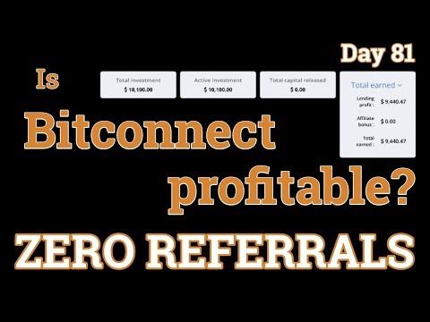 Bitconnect Day 81 with ZERO REFERRALS