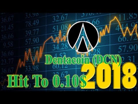 Dentacoin Coin (DCN) Hit To 0 10$ Half Of 2018 Soon Decide Invest With Dentacoin Now