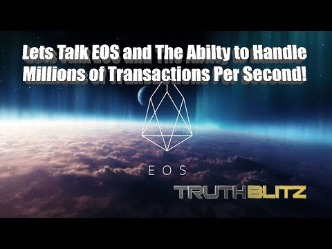 Let's Talk EOS and the Ability to Handle Millions of Transactions Per Second!