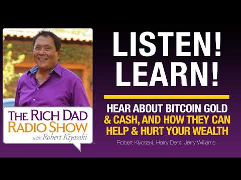HEAR ABOUT BITCOIN, GOLD & CASH, AND HOW THEY CAN HELP & HURT YOUR WEALTH – Robert Kiyosaki,…