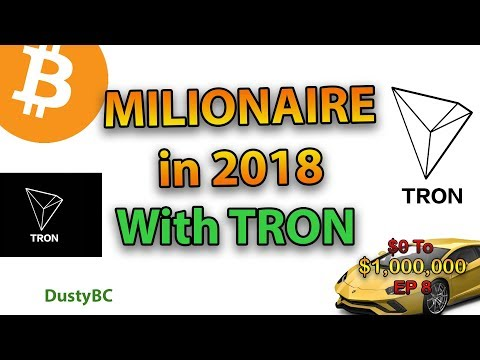 Millionaire with TRON in 2018? (Cryptocurrency)