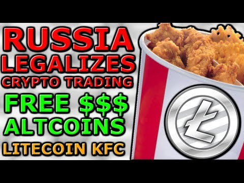Free Altcoins, Russia Legalize Cryptocurrency Trading, Litecoin KFC (Crypto News 01/12/18)