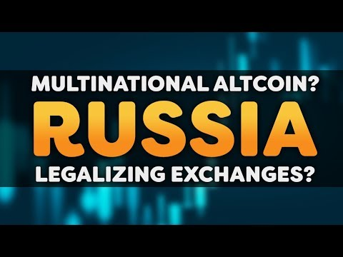 Cryptocurrency News – Russia To Create A Multinational Cryptocurrency? Open Exchange?