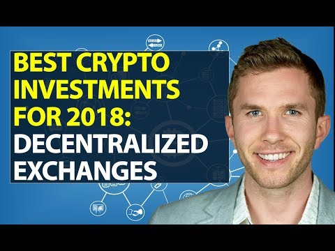 Best Cryptocurrency Investments for 2018 Video On Decentralized Exchanges