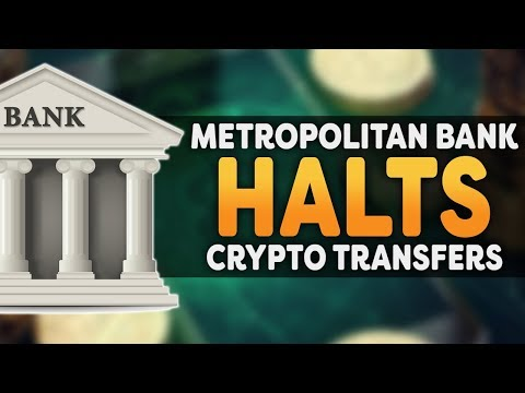 Metropolitan Bank Halts All Cryptocurrency Related Wire Transfers
