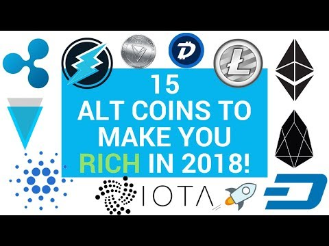 GET THESE 15 ALT COINS TO BECOME FILTHY RICH $$ – 2018