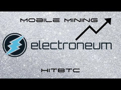 Electroneum Price Rises – Mobile Mining Beta Plus Added To HITBTC Exchange