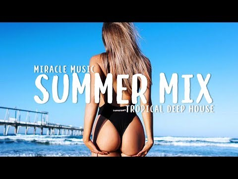 SUMMER MIX 2018 | TROPICAL DEEP HOUSE MIX 2018 | KYGO – DEAMN – SIA – THE CHAINSMOKERS