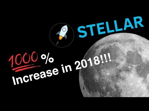 4 REASONS WHY STELLAR (XLM) WILL INCREASE BY 1000% IN 2018: