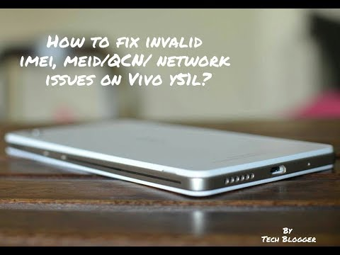 How to fix Invalid IMEI MEID/Change IMEI/fix qcn on Vivo Y51L (Network Issues) ?