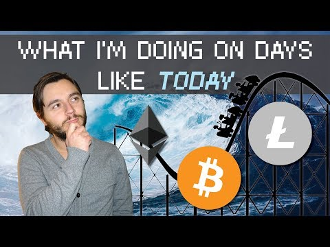 What I'm Doing With Cryptocurrency On Days Like Today
