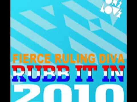 Fierce Ruling Diva – Rub It In 2010 (Chocolate Puma Remix)