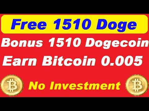 Free Mining Site Bitcoin Mining Bonus 1510 Doge Coin, Earn BTC 0.005 Earn Free Bitcoin with gr fast
