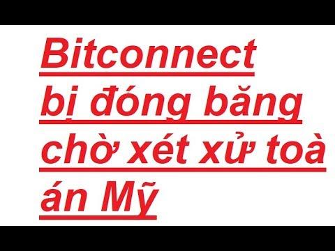 Thông tin bitcoin ngày 2/2 Khối tài sản của Bitconnect bị đóng băng chờ xét xử toà án Mỹ