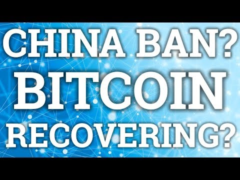 CHINA BANS CRYPTOCURRENCY? WHEN WILL BITCOIN BTC RECOVER? WHAT I DO DURING DIPS/CRASH? NEWS TODAY