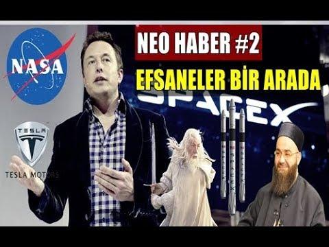 NEO HABER 2 – Elon Musk, Falcon Heavy Roketi, NASA vs Cübbeli Ahmet Hoca, Gandalf