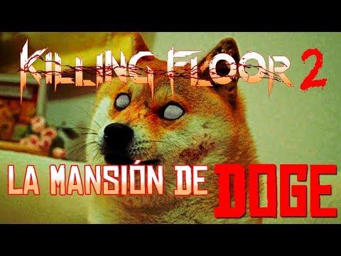 LA MANSION DE DOGE | KILLING FLOOR 2 C/ Eruby, Zellen, Karma y Huma