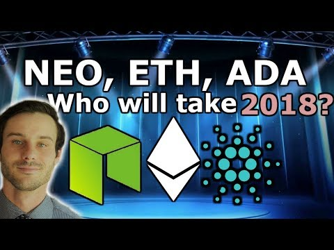 Ethereum ETH vs Cardano ADA vs NEO | Best Platform 2018 and Beyond?