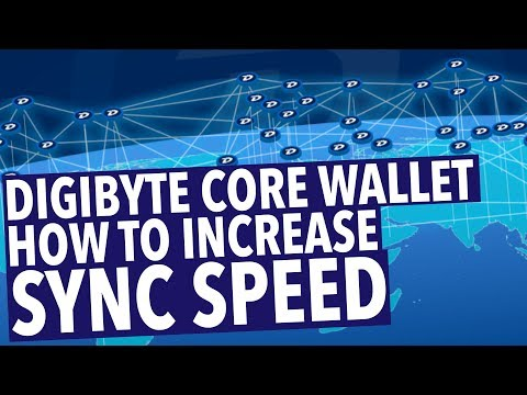 DIGIBYTE CORE WALLET! INCREASE SYNC SPEED!