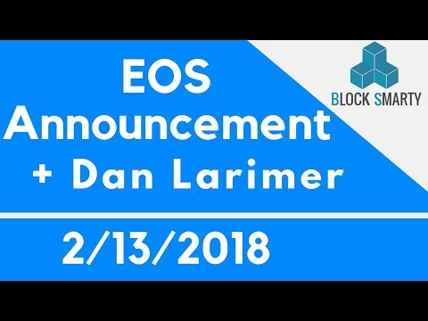EOS Announcement and my Thoughts on Dan Larimer 2-13-2018