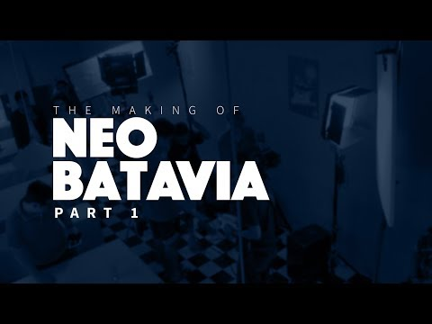 The Making of Neo Batavia (Part 1)