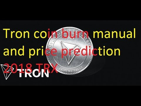 Tron coin burn manual and price prediction 2018 TRX