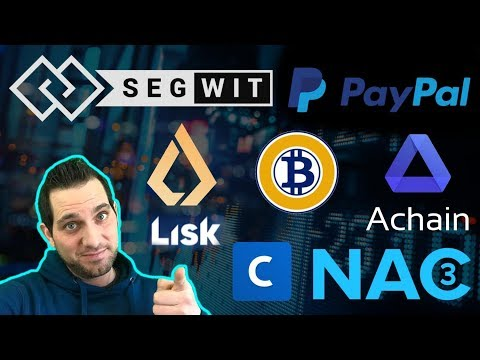 Bitcoin ? Lisk LSK Relaunch | Coinbase SegWit | Bitcoin Gold BTG  | PayPal | Achain Airdrop | NAC3
