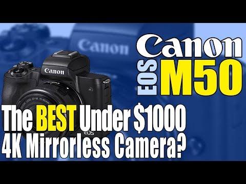 Canon EOS M50 Best 4K Mirrorless Camera Under $1000 ?