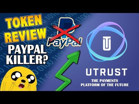 The PayPal Killer! – Payment Portals of the Future! – UTrust UTK CryptoCurrency Review
