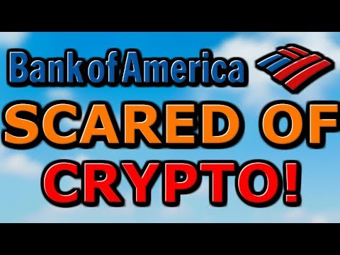 Why Bank Of America Is SCARED Of Cryptocurrency!