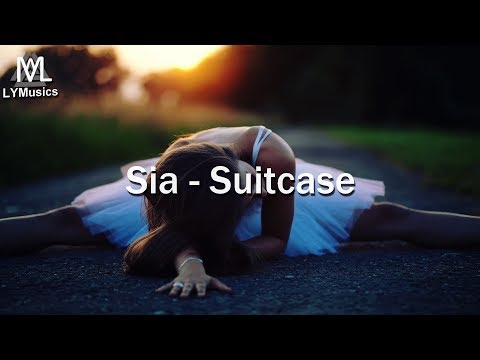 Sia – Suitcase (Lyrics)