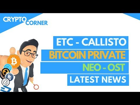 ETC Callisto Airdrop | NEO OST distributed | BTCP fork in progress