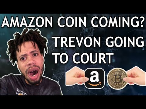 News: Amazon Cryptocurrency Coming? Trevon James Going To Court – Craig Grant Hiding?
