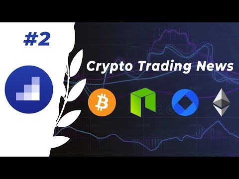 Crypto Trading News #2 : Bitcoin – Ethereum – Neo – Omisego