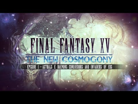 ASTRALS & DAEMONS: CONQUERORS AND INVADERS OF EOS – Final Fantasy XV The New Cosmogony