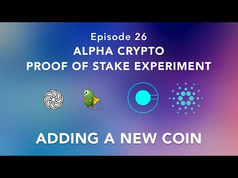 Proof of stake experiement episode 26 – Staking coins – adding a new coin